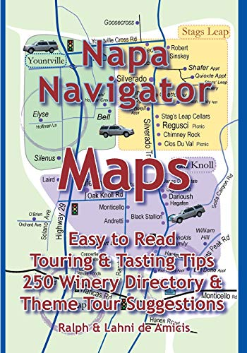 Napa Navigator: Maps, Tips, Tours & A Great Directory (Amicis Winery Guides)