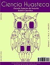 Boletín Científico - CIENCIA HUASTECA No. 2 (Spanish Edition)