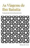 As Viagens de Ibn Batutta (Portuguese Edition)