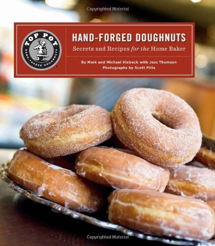 Image OfTop Pot Hand-Forged Doughnuts: Secrets And Recipes For The Home Baker