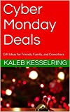 Cyber Monday Deals: Gift Ideas for Friends, Family, and Coworkers (English Edition)