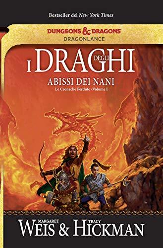 I draghi degli abissi dei nani. Le cronache perdute. DragonLance: 1