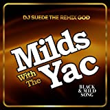 Milds with the Yac (Black & Mild Song)
