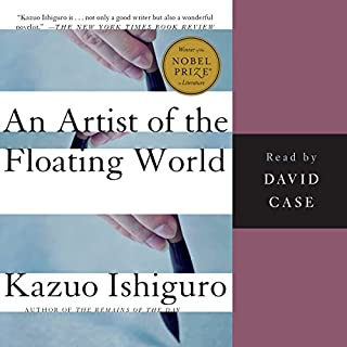 An Artist of the Floating World                   Written by:                                                                                                                                 Kazuo Ishiguro                               Narrated by:                                                                                                                                 David Case                      Length: 6 hrs and 24 mins     3 ratings     Overall 4.7