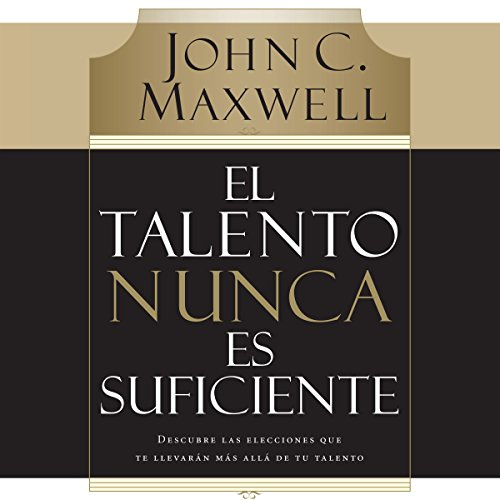 El Talento Nunca es Suficiente [Talent Is Not Enough] audiobook cover art