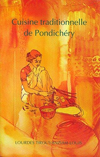 Cuisine Traditionnelle De Pondichery Ebook Tirouvanziam Louis