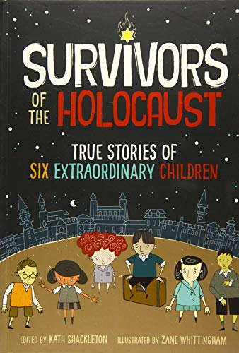 Compare Textbook Prices for Survivors of the Holocaust: A Graphic Novel  ISBN 9781492688938 by Shackleton, Kath,Whittingham, Zane,Jones, Ryan