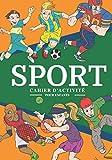 Cahier D'activité Sport: Pour enfants 4-8 Ans | Livre D'activité Préscolaire Garçons & Filles de 92 Activités, Jeux et Puzzles sur Les Sports, ... | Coloriage, Labyrinthe, Mots mêlés et Plus.