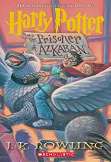 By J.K. Rowling Harry Potter and the Prisoner of Azkaban