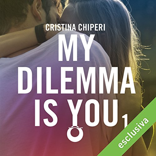 My Dilemma is You 1 | Cristina Chiperi