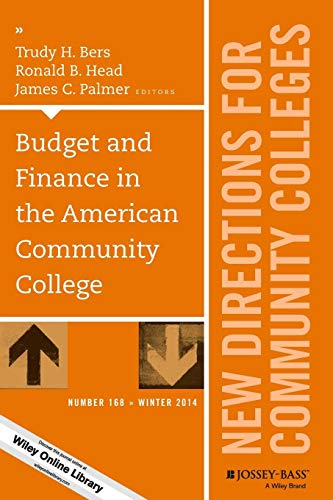 Budget And Finance In The American Community College New Directions For Community Colleges Number 168 J B Cc Single Issue Community Colleges