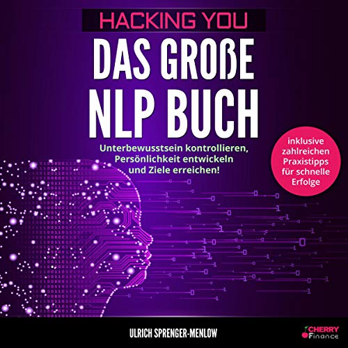 Hacking You - Das große NLP Buch [Hacking You - The Big NLP Book] audiobook cover art