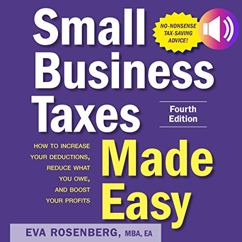 Small Business Taxes Made Easy, Fourth Edition
