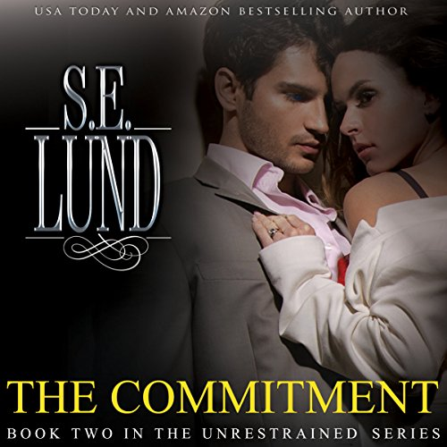 The Commitment     The Unrestrained Series, Volume 2              By:                                                                                                                                 S. E. Lund                               Narrated by:                                                                                                                                 Emma Wilder                      Length: 10 hrs and 50 mins     167 ratings     Overall 4.4