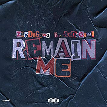 Remain Me (feat. Ac DaGawd)