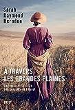 A travers les grandes plaines - Une jeune institutrice à la conquête de l'ouest