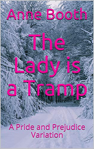 The Lady is a Tramp: A Pride and Prejudice Variation by [Anne Booth]