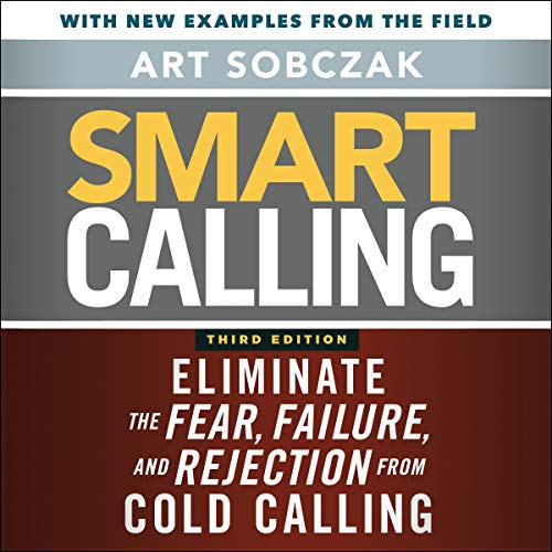 Smart Calling, 3rd Edition Audiobook By Art Sobczak cover art