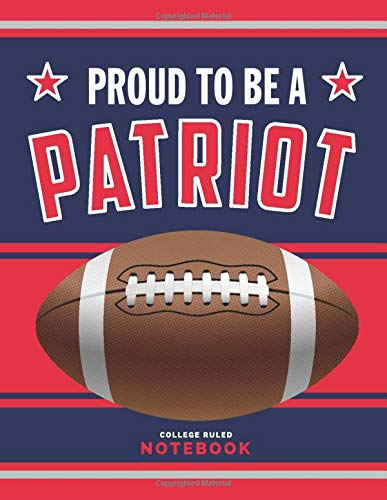 Proud to be a Patriot: American Football Journal / Notebook /Diary to write in and record your thoughts.