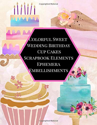 Colorful Sweet Wedding Birthday Cup Cakes Scrapbook Elements Ephemera Embellishments: A Mega Baking Tear- it out Scrap Paper images Collage, ... Journal notebook Craft Supplies kit Pack.