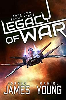 Legacy of War: Enemy Lines by [Joshua James, Daniel Young]