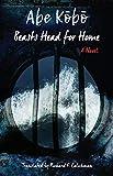 Beasts Head for Home: A Novel (Weatherhead Books on Asia)