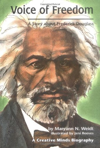 Voice of Freedom: A Story About Frederick Douglass (Creative Minds Biography)