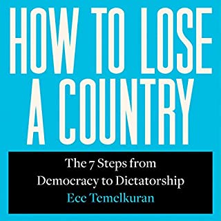 How to Lose a Country: The 7 Steps from Democracy to Dictatorship cover art