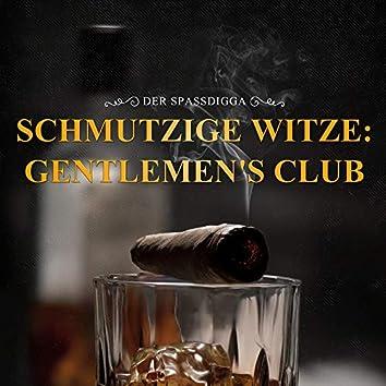 Schmutzige Witze: Gentlemen's Club