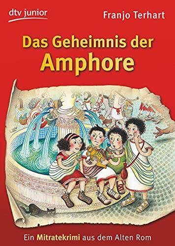 Das Geheimnis der Amphore: Ein Mitratekrimi aus dem Alten Rom