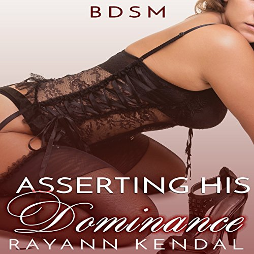 Asserting His Dominance     The Dom Within, Book 2.5: Dan              By:                                                                                                                                 Rayann Kendal                               Narrated by:                                                                                                                                 Kat Emerson                      Length: 43 mins     Not rated yet     Overall 0.0