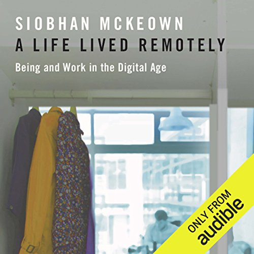A Life Lived Remotely audiobook cover art