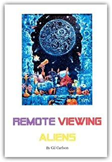 Remote Viewing Aliens - Alien Remote Viewing Results, Blue Planet Project Book #3 by Gil carlson (2014-01-01)