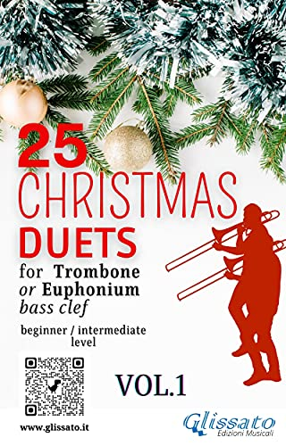 25 Christmas Duets for Trombone or Euphonium - VOL.1: easy for beginner/intermediate (Christmas duets for Trombone or Euphonium B.C.) (English Edition)
