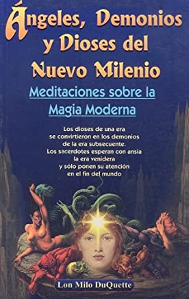 Angeles, Demonios y Dioses del Nuevo Milenio/ Angels, Devils and the New Millennium Gods: Meditaciones sobre la Magia Moderna/ Meditations of the Modern Magic