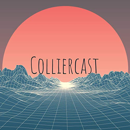 Colliercast Podcast By your hosts Bryan & Justin. cover art