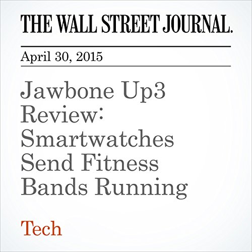 Jawbone Up3 Review: Smartwatches Send Fitness Bands Running