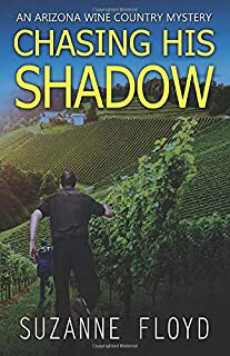 Chasing His Shadow (An Arizona Wine Country Mystery)