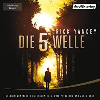 Die fünfte Welle                   By:                                                                                                                                 Rick Yancey                               Narrated by:                                                                                                                                 Merete Brettschneider,                                                                                        Achim Buch,                                                                                        Philipp Baltus                      Length: 14 hrs and 34 mins     1 rating     Overall 4.0