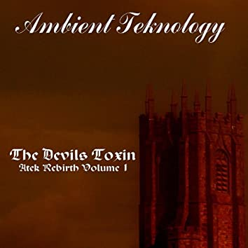The Devils Toxin - Atek Rebirth Vol 1