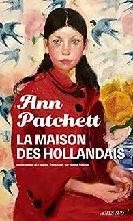 La maison des Hollandais par Ann Patchett