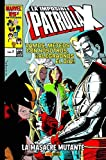 La imposible Patrulla-X 07. La masacre mutante. Marvel Gold