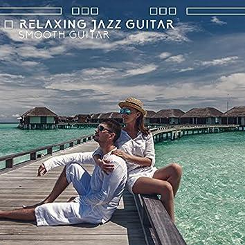 Relaxing Jazz Guitar: Smooth Guitar, Spanish Restaurant Jazz, Summer Guitar Music, Jazz & Acoustic Guitar, Easy Listening Music, Patio Guitar Sounds, New Orleans Jazz Guitar Club