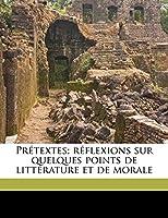Prétextes; réflexions sur quelques points de littérature et de morale