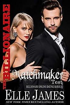 The Billionaire Matchmaker Test (Billionaire Online Dating Service Book 5) by [Elle James]