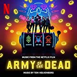 Army of the Dead (Music From the Netflix Film)