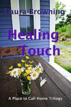 Healing Touch (A Place to Call Home Book 1) by [Laura Browning]