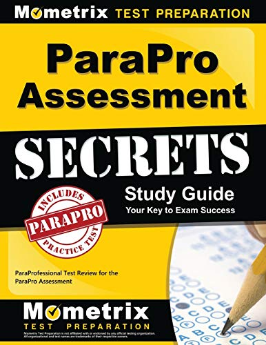 ParaPro Assessment Secrets Study Guide: ParaProfessional Test Review for the ParaPro Assessment