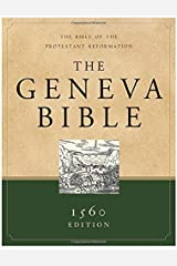The Geneva Bible: The Bible of the Protestant Reformation Hardcover
