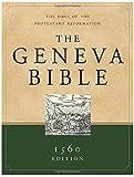 The Geneva Bible: The Bible of...